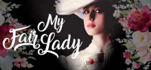 My Fair Lady, 3-18 Apr 2020